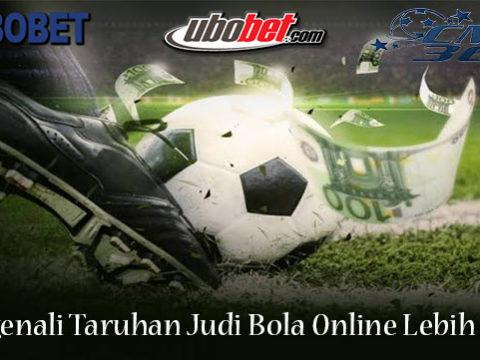 Mengenali Taruhan Judi Bola Online Lebih Dalam