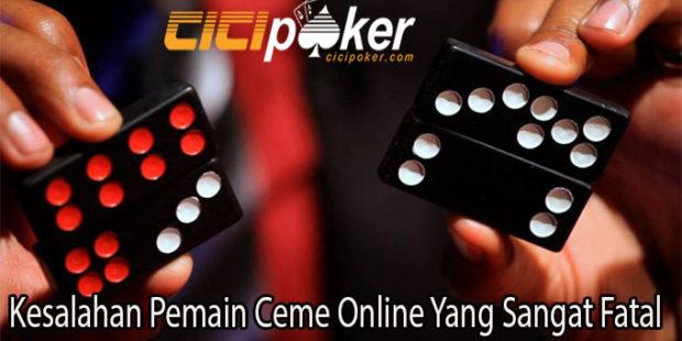 Kesalahan Pemain Ceme Online Yang Sangat Fatal